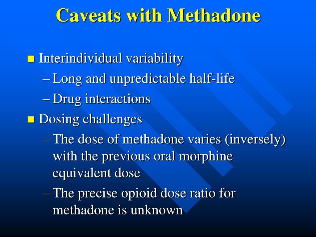 Caveats with Methadone