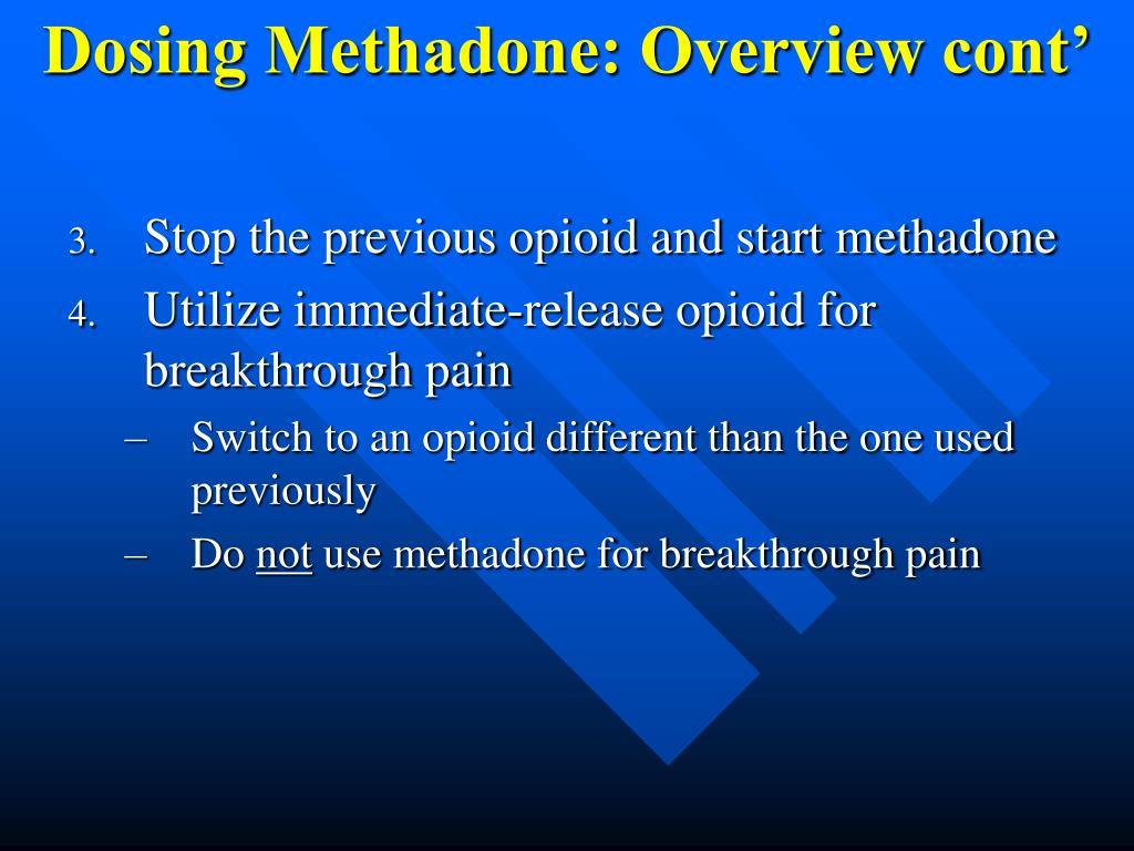 Dosing Methadone: Overview cont'