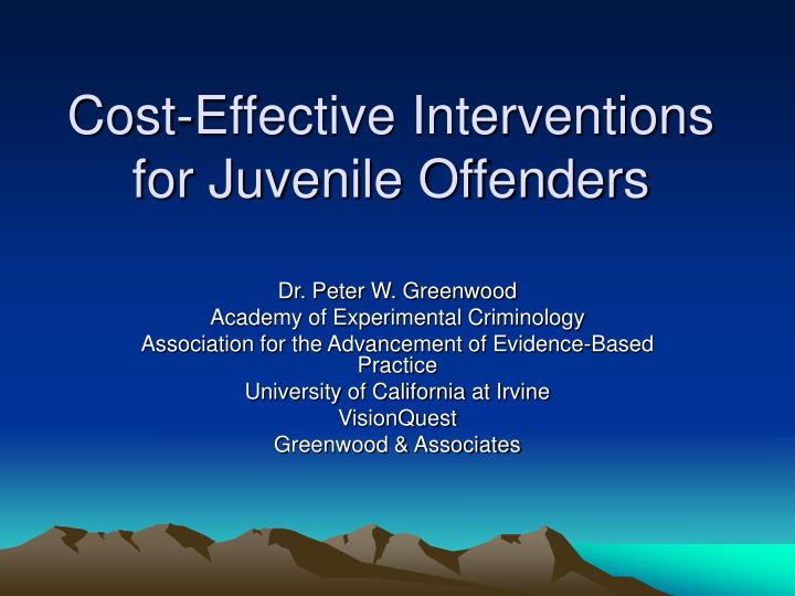 Cost effective interventions for juvenile offenders