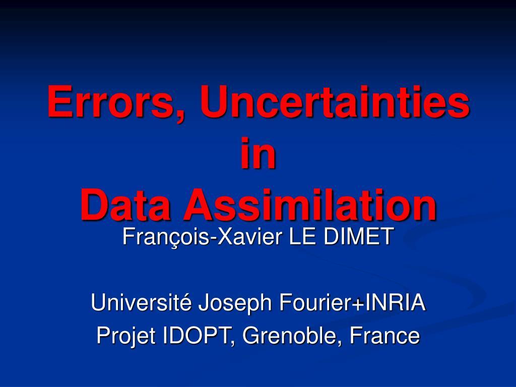 Errors, Uncertainties in