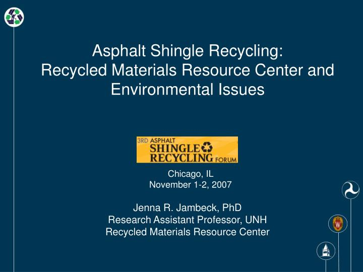 Asphalt shingle recycling recycled materials resource center and environmental issues
