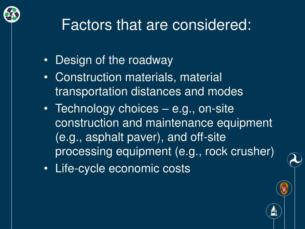 Factors that are considered: