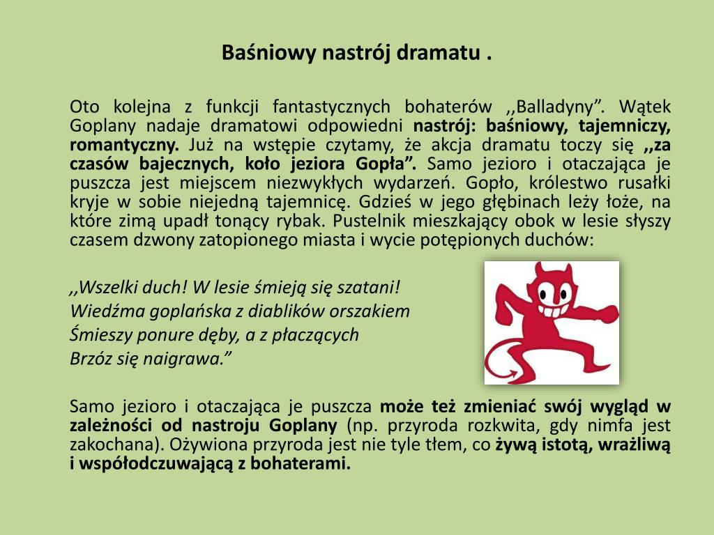 Baśniowy nastrój dramatu .