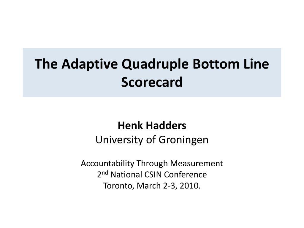 the adaptive quadruple bottom line scorecard l.