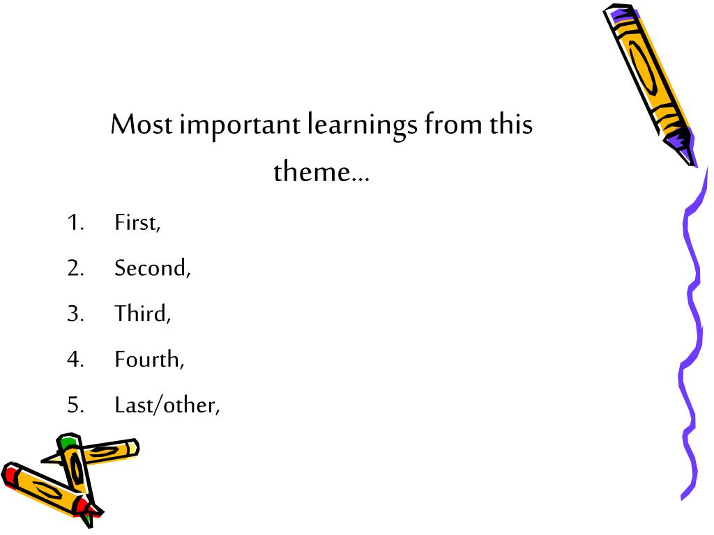 Most important learnings from this theme…