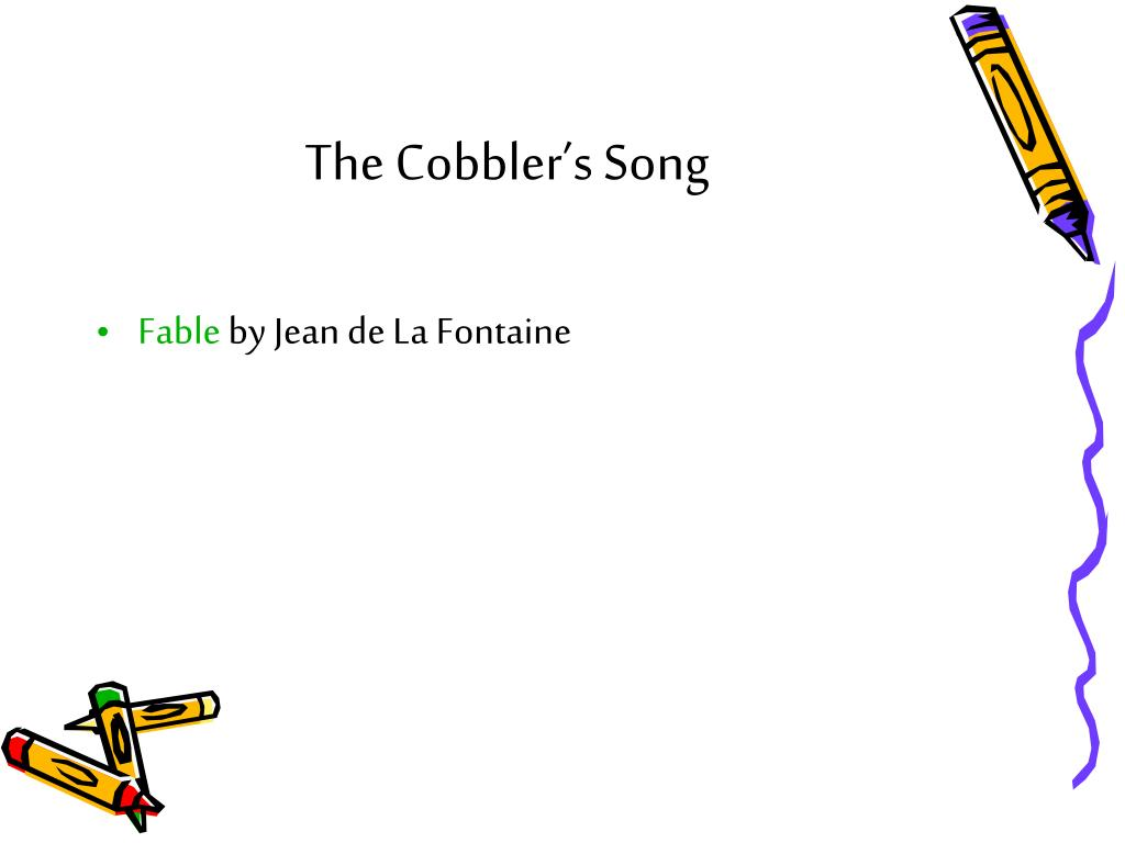 The Cobbler's Song