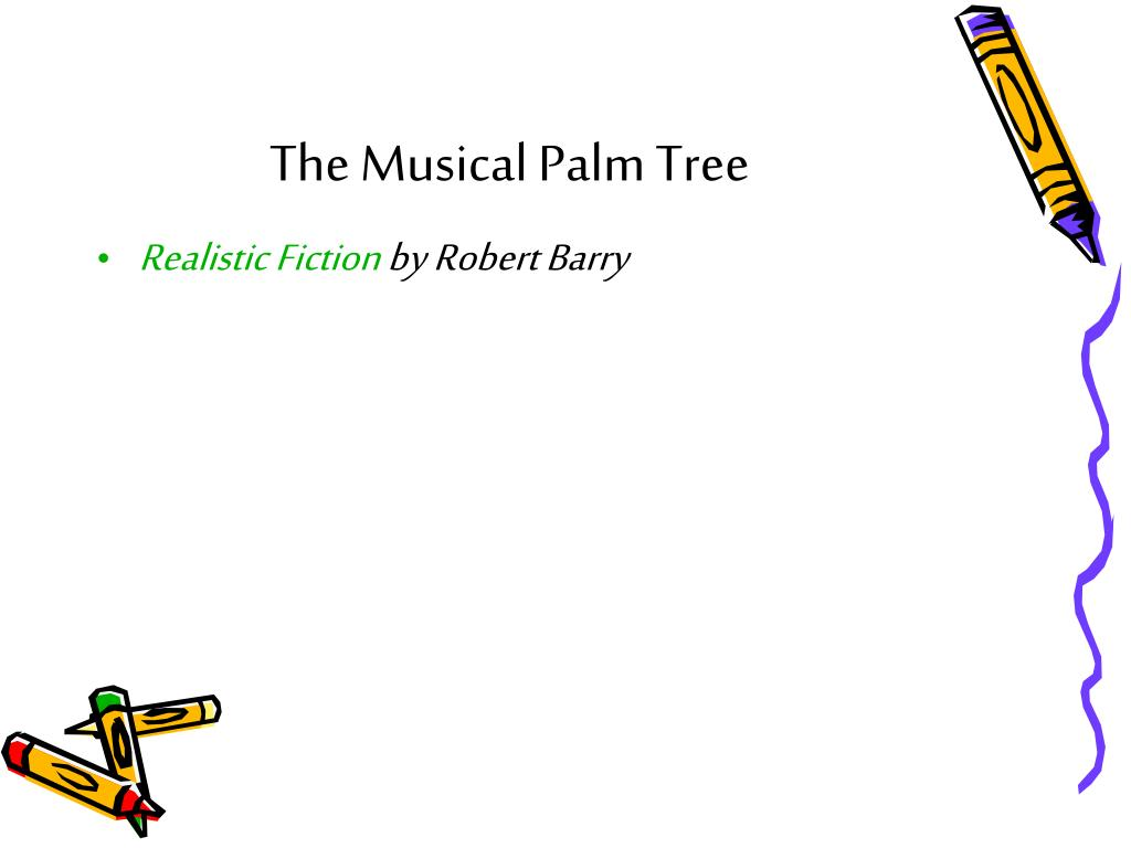 The Musical Palm Tree