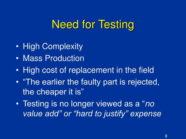 Need for testing