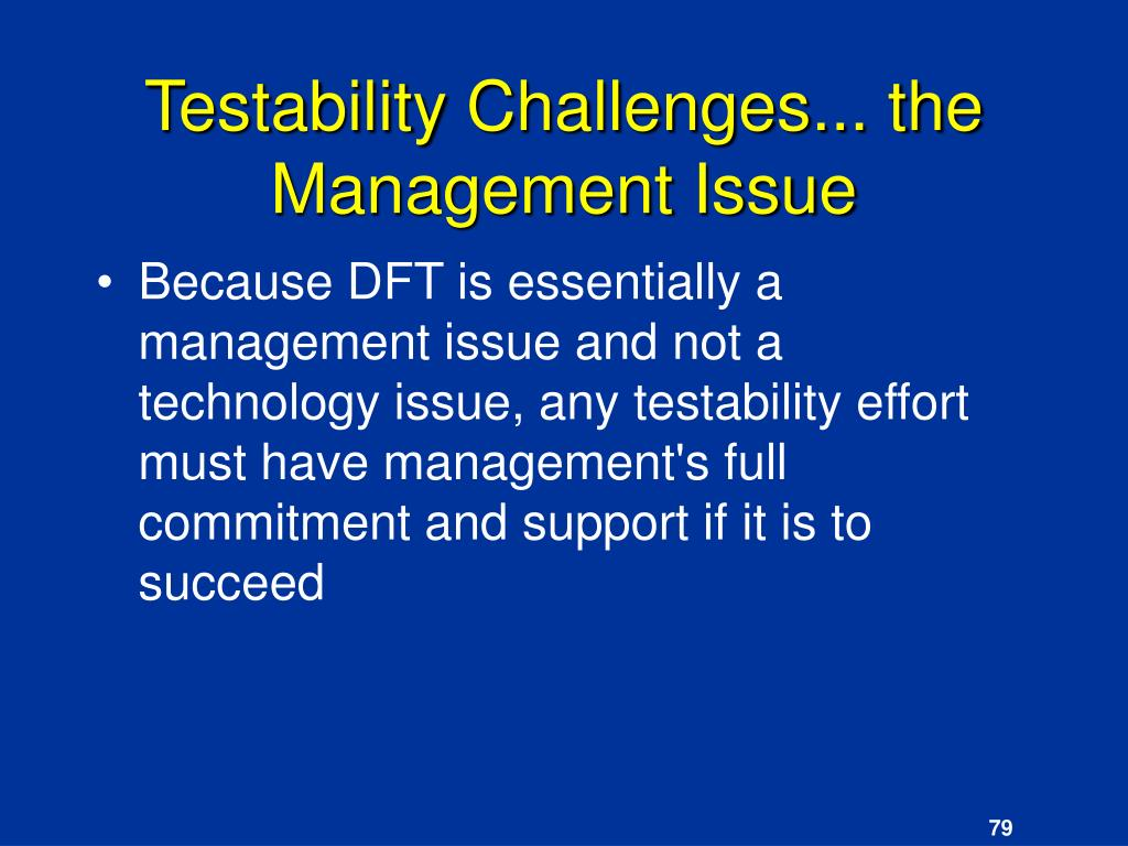 Testability Challenges... the Management Issue