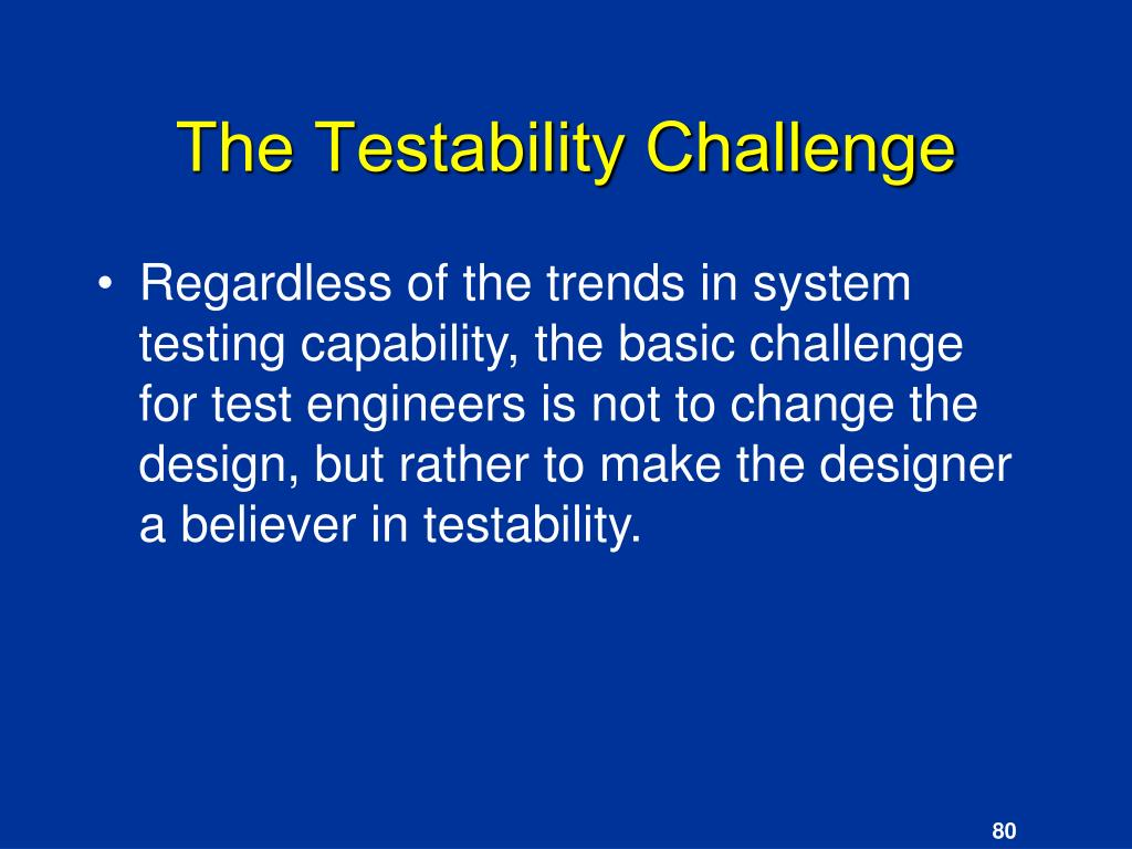 The Testability Challenge