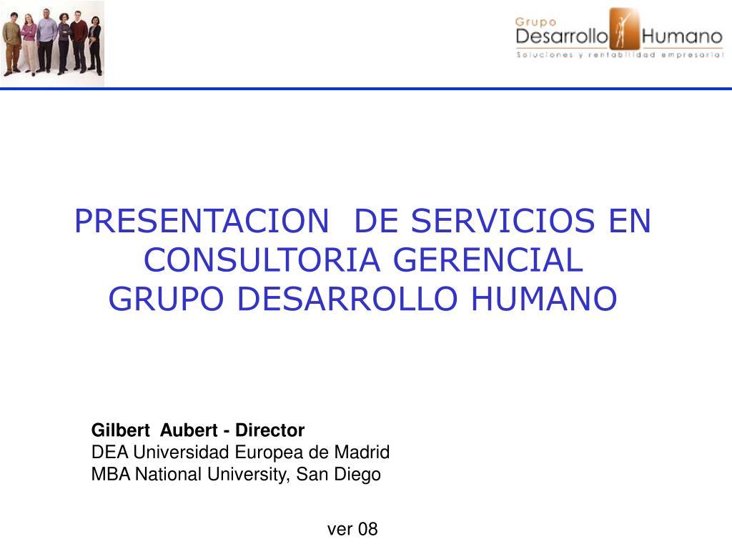 PRESENTACION  DE SERVICIOS EN CONSULTORIA GERENCIAL