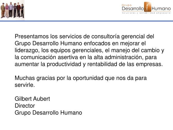Presentamos los servicios de consultoría gerencial del Grupo Desarrollo Humano enfocados en mejorar...