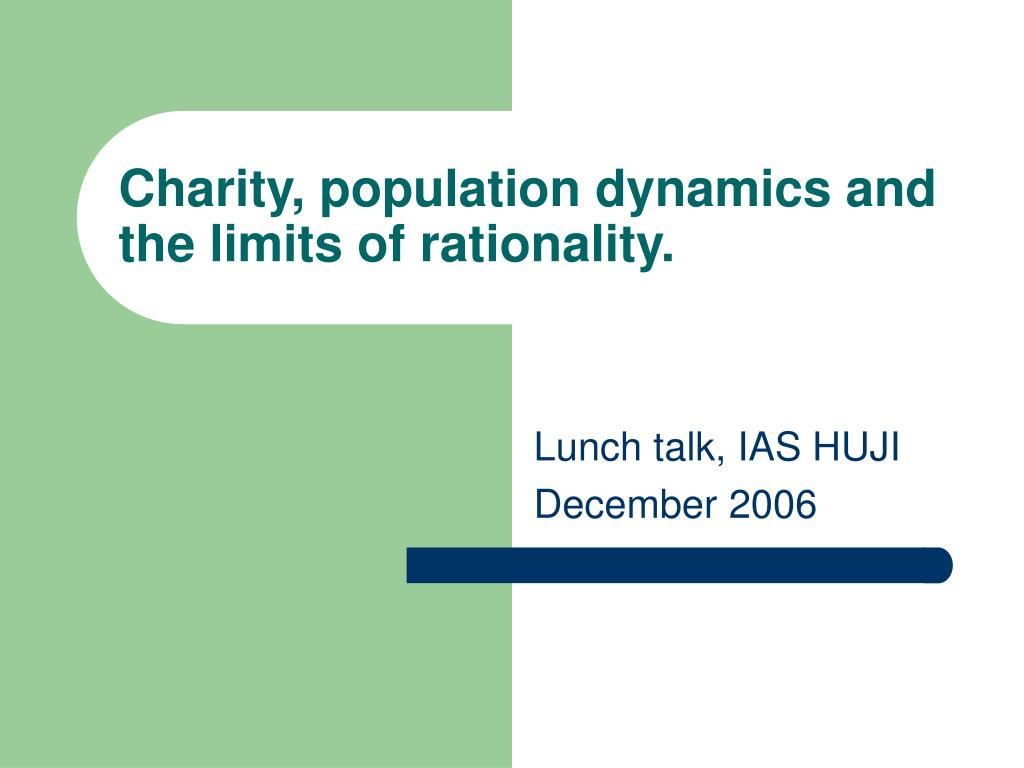 Charity, population dynamics and the limits of rationality.