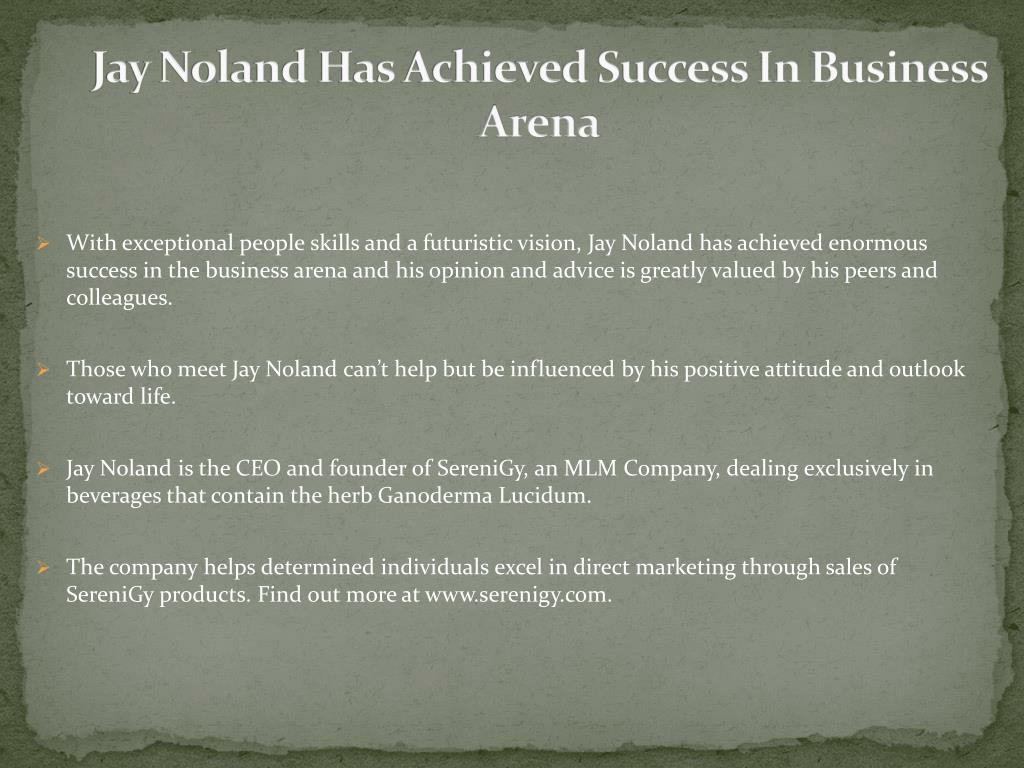 Jay Noland Has Achieved Success In Business Arena