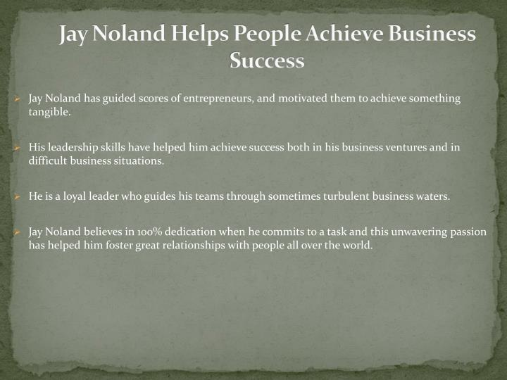 Jay noland helps people achieve business success