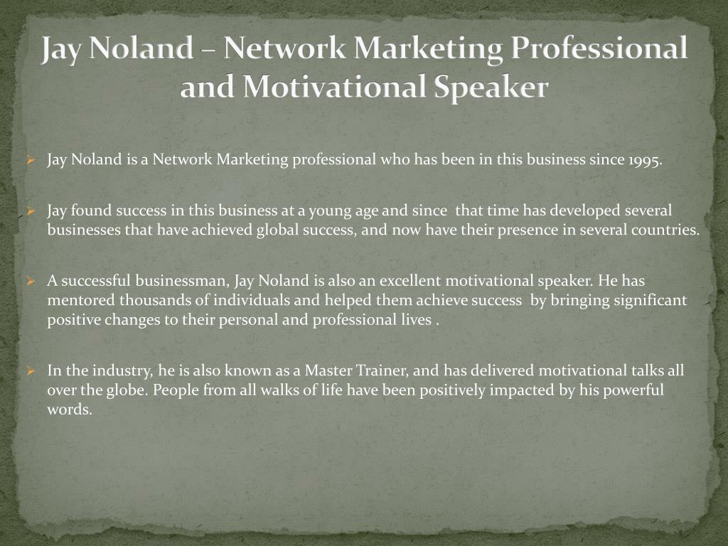 Jay Noland – Network Marketing Professional and Motivational Speaker