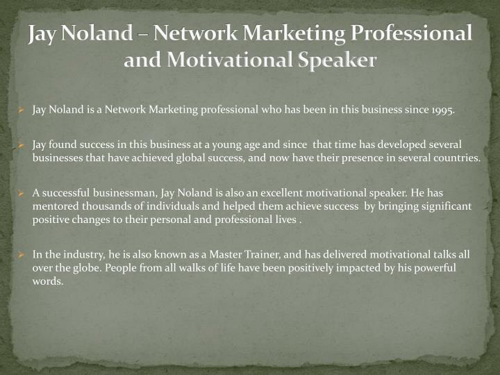Jay noland network marketing professional and motivational speaker