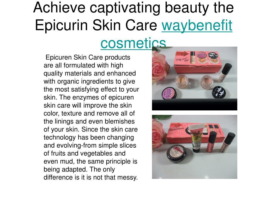 achieve captivating beauty the epicurin skin care waybenefit cosmetics l.