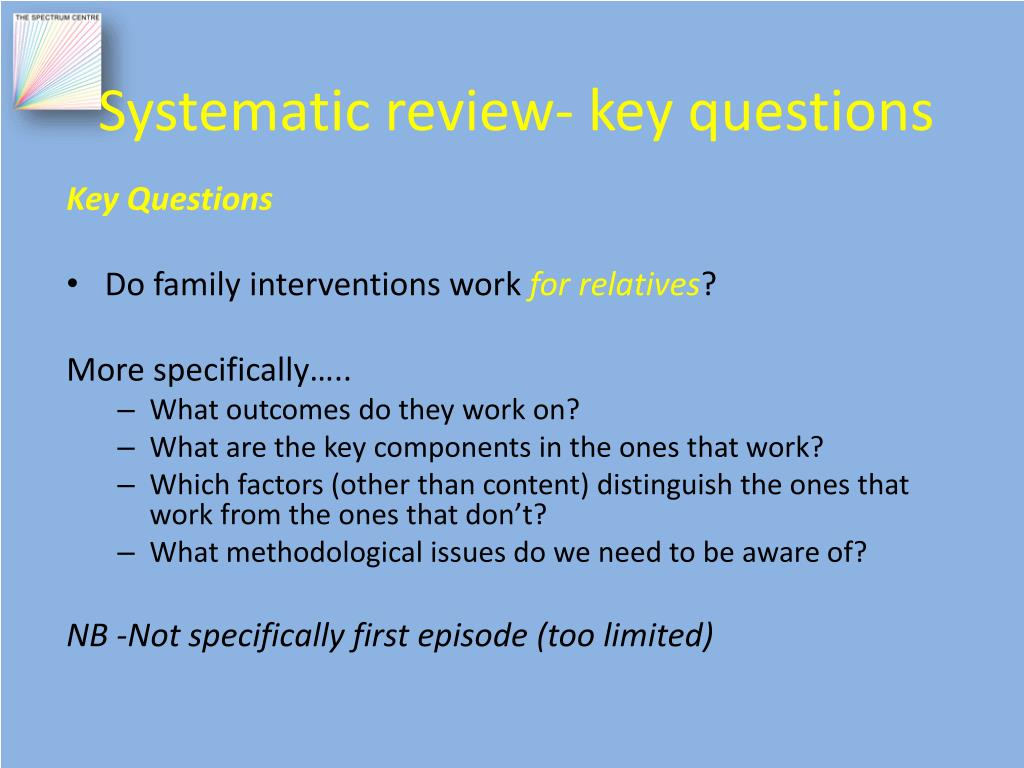 Systematic review- key questions