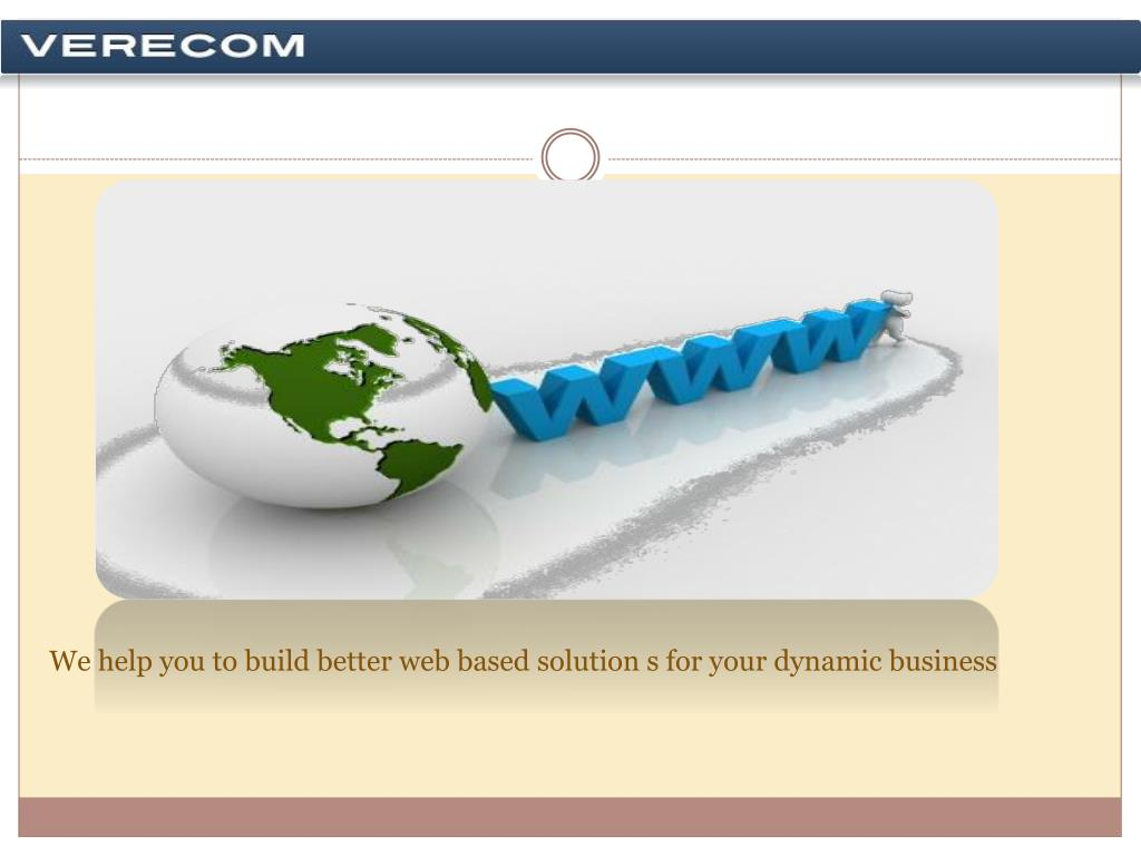 We help you to build better web based solution s for your dynamic business
