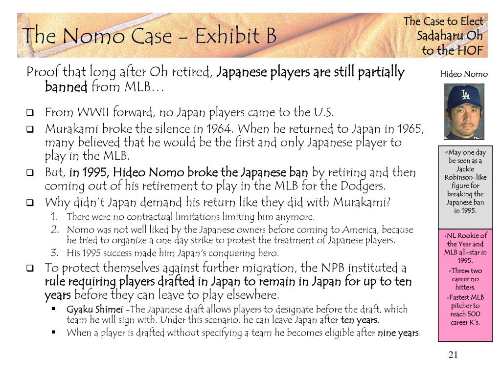 May one day be seen as a Jackie Robinson-like figure for breaking the Japanese ban in 1995.