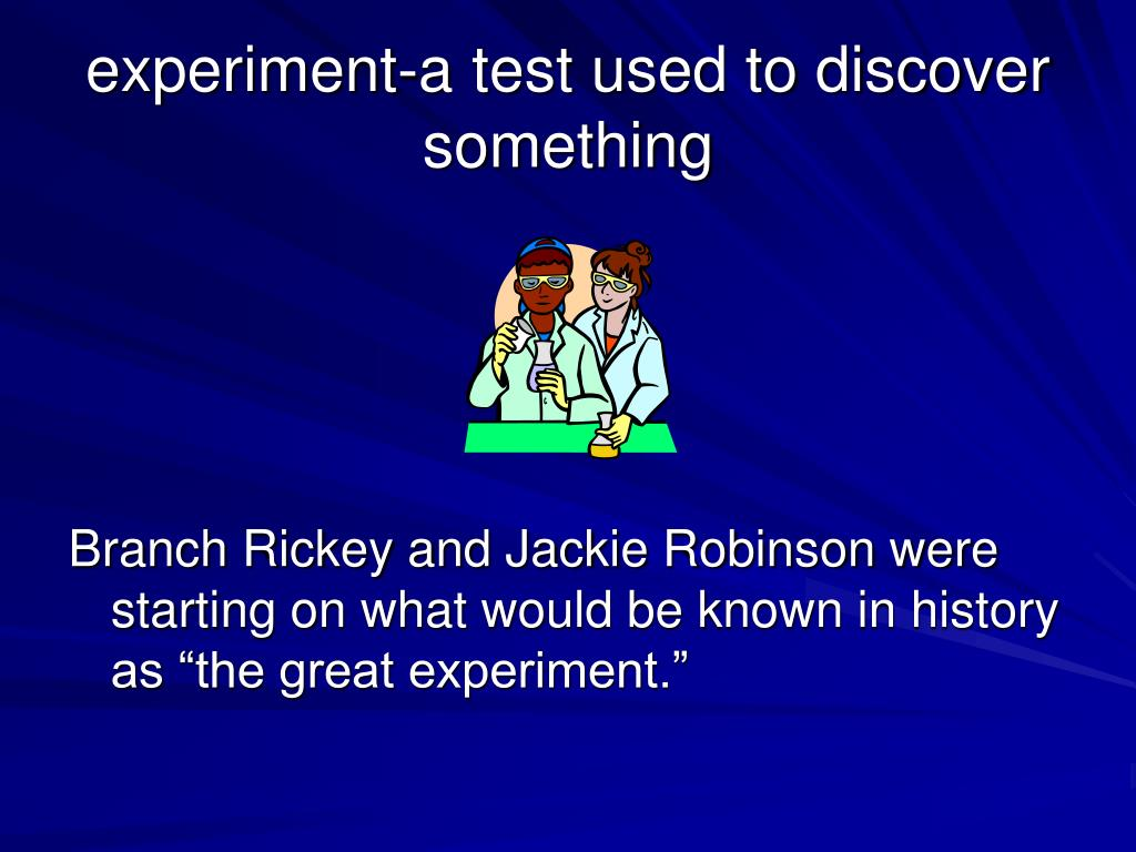 experiment-a test used to discover something