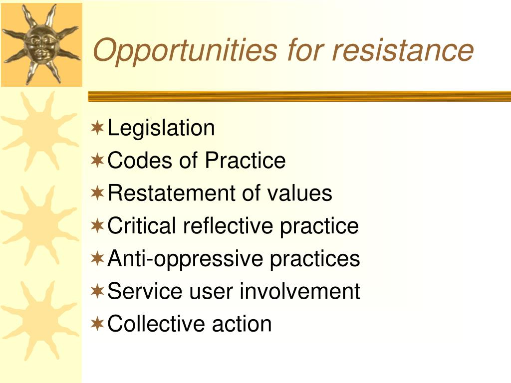 Opportunities for resistance