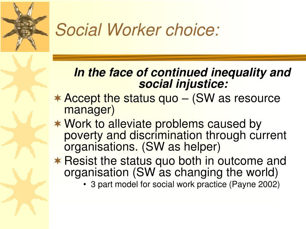 Social Worker choice: