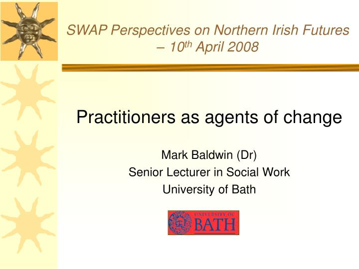 Swap perspectives on northern irish futures 10 th april 2008