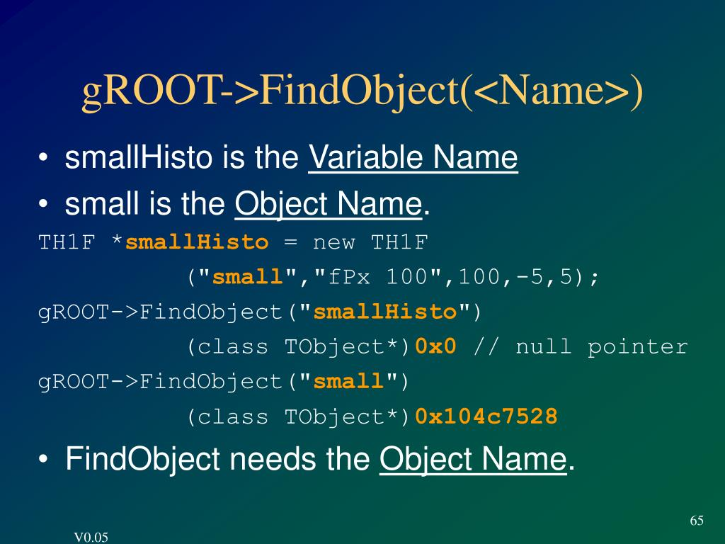 gROOT->FindObject(<Name>)
