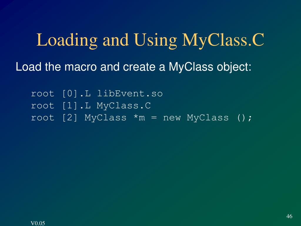 Loading and Using MyClass.C
