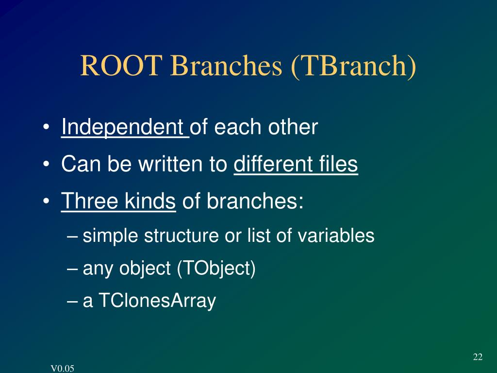 ROOT Branches (TBranch)