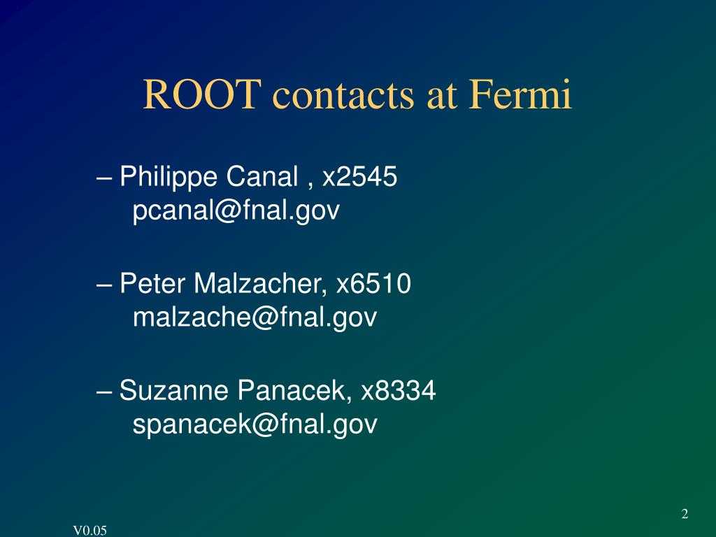 ROOT contacts at Fermi
