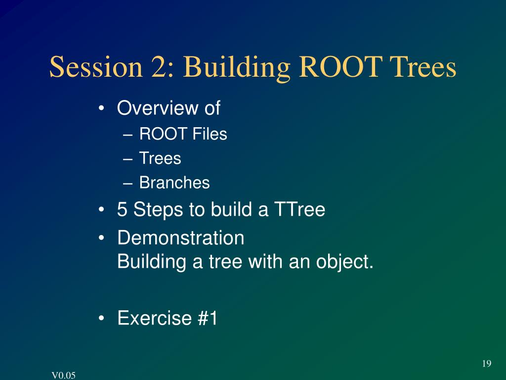 Session 2: Building ROOT Trees