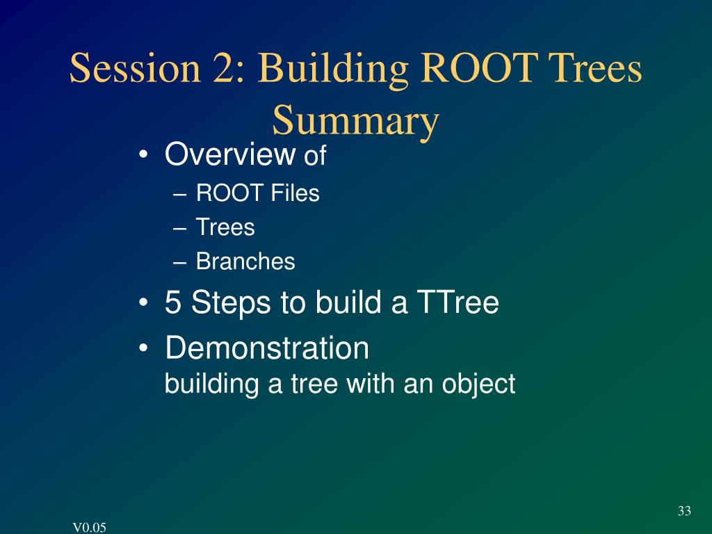 Session 2: Building ROOT Trees Summary