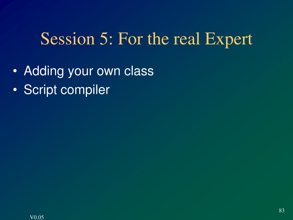 Session 5: For the real Expert