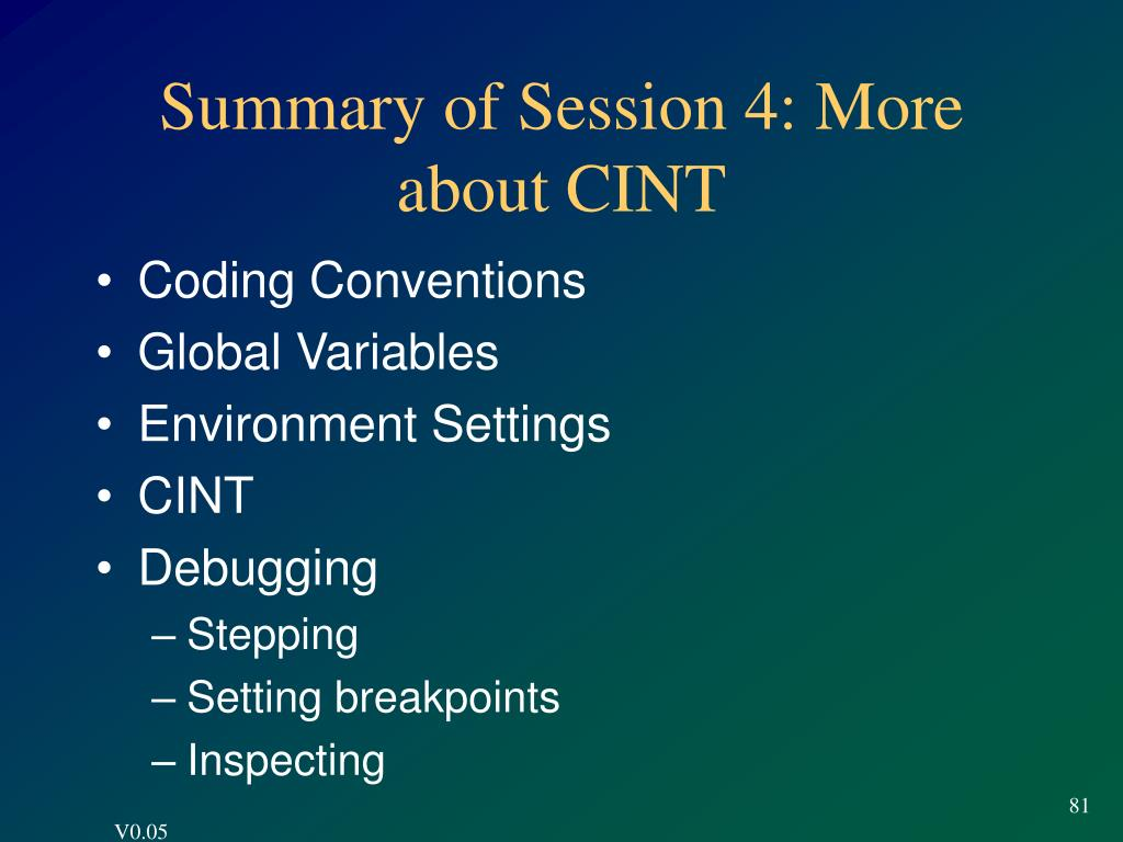 Summary of Session 4: More about CINT