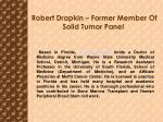 robert drapkin former member of solid tumor panel