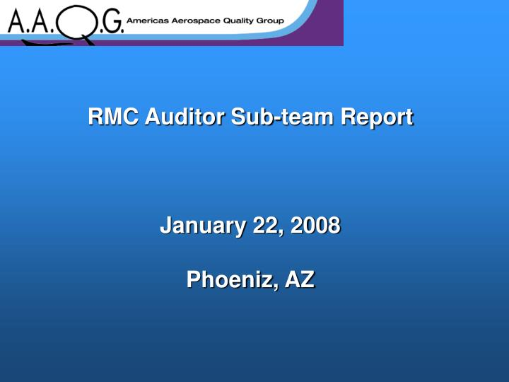 Rmc auditor sub team report january 22 2008 phoeniz az
