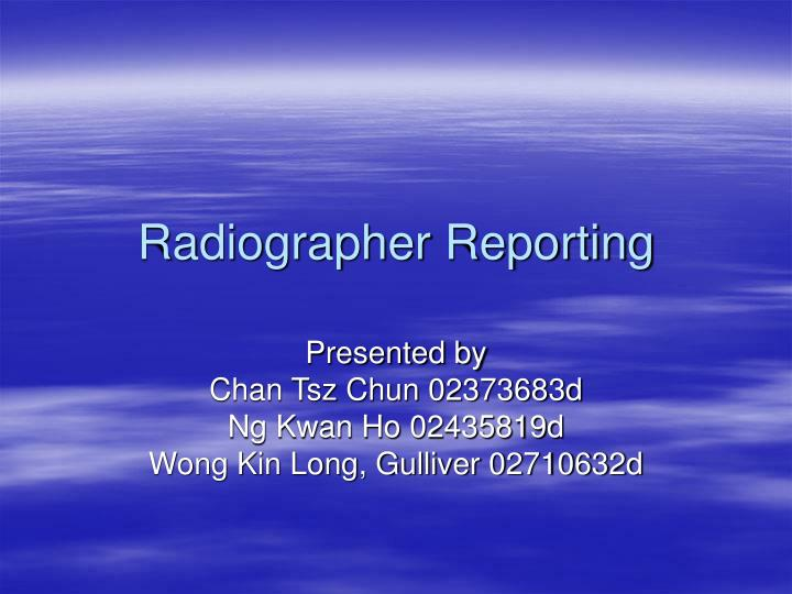 Radiographer reporting