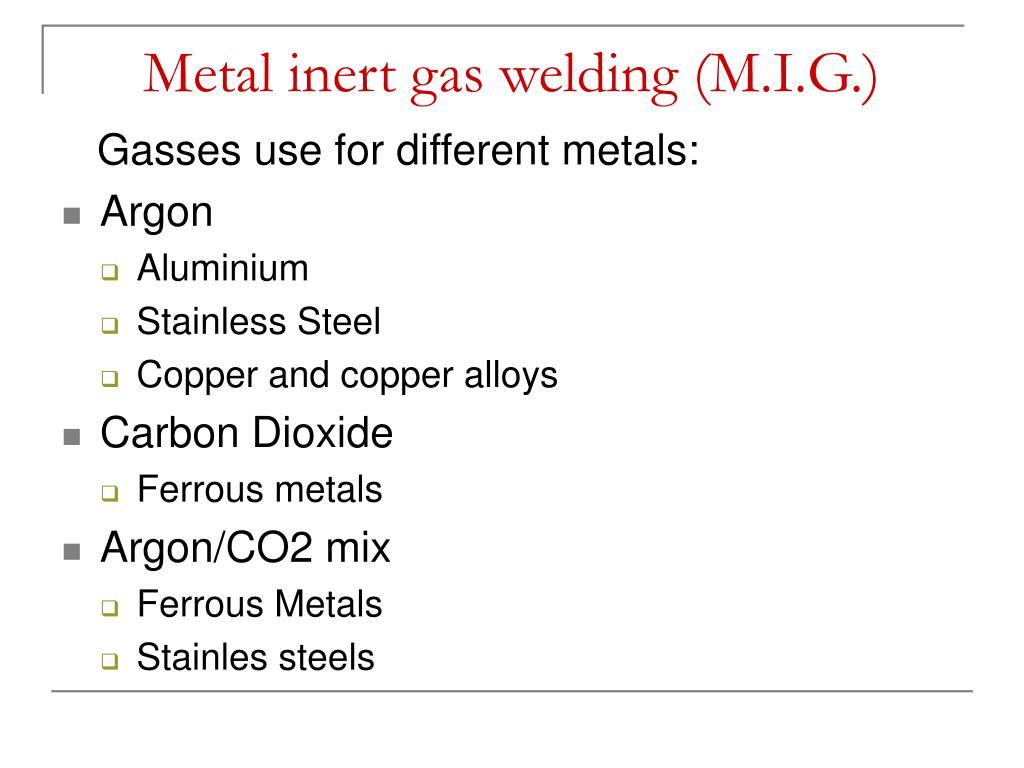 Metal inert gas welding (M.I.G.)