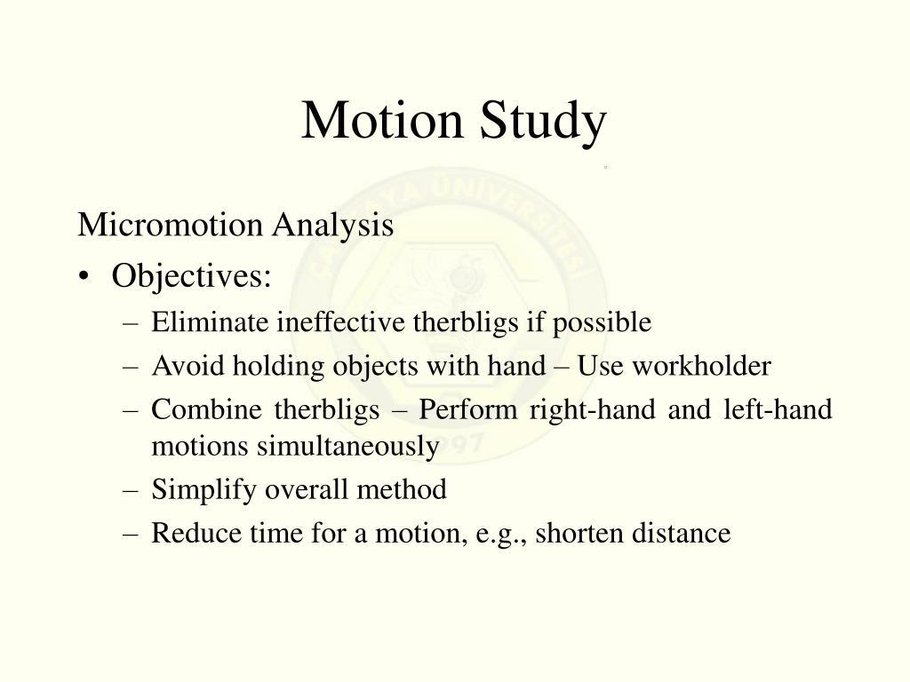 Motion Study