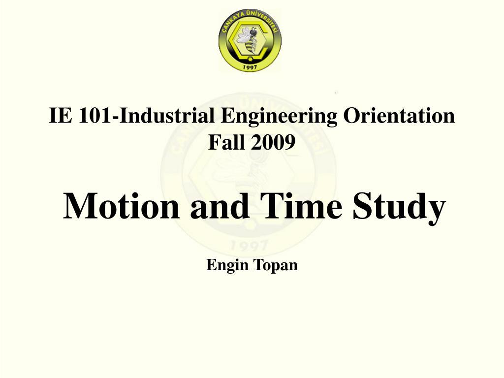 IE 101-Industrial Engineering Orientation