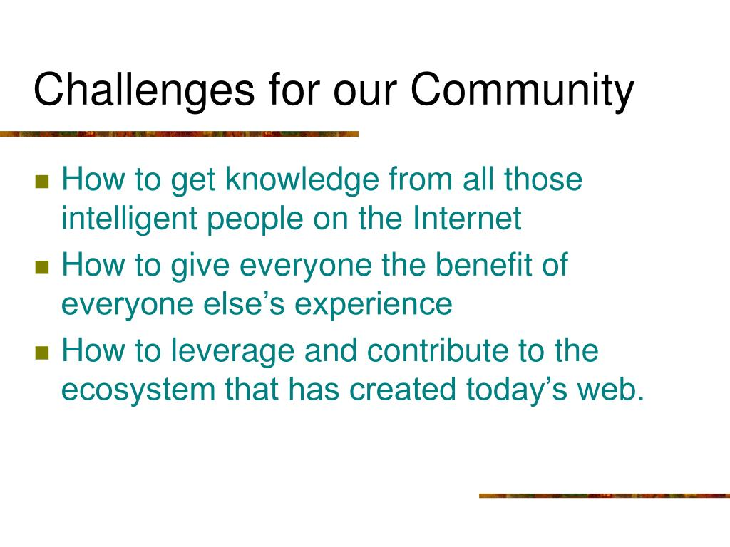 Challenges for our Community