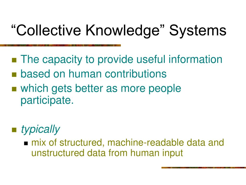 """""""Collective Knowledge"""" Systems"""