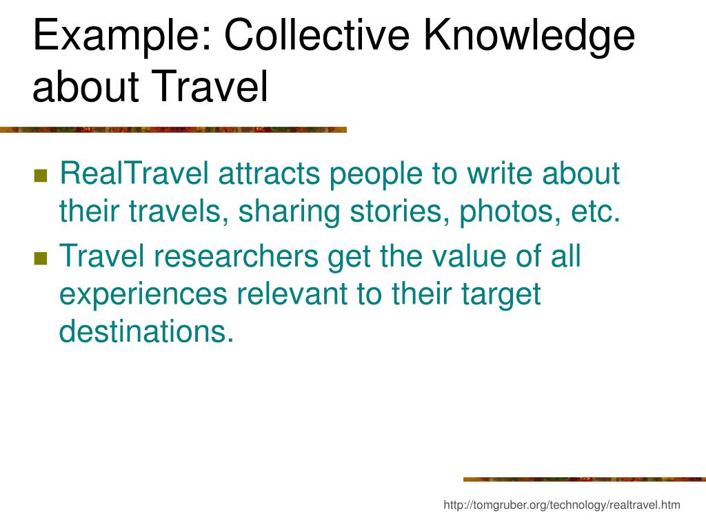 Example: Collective Knowledge about Travel