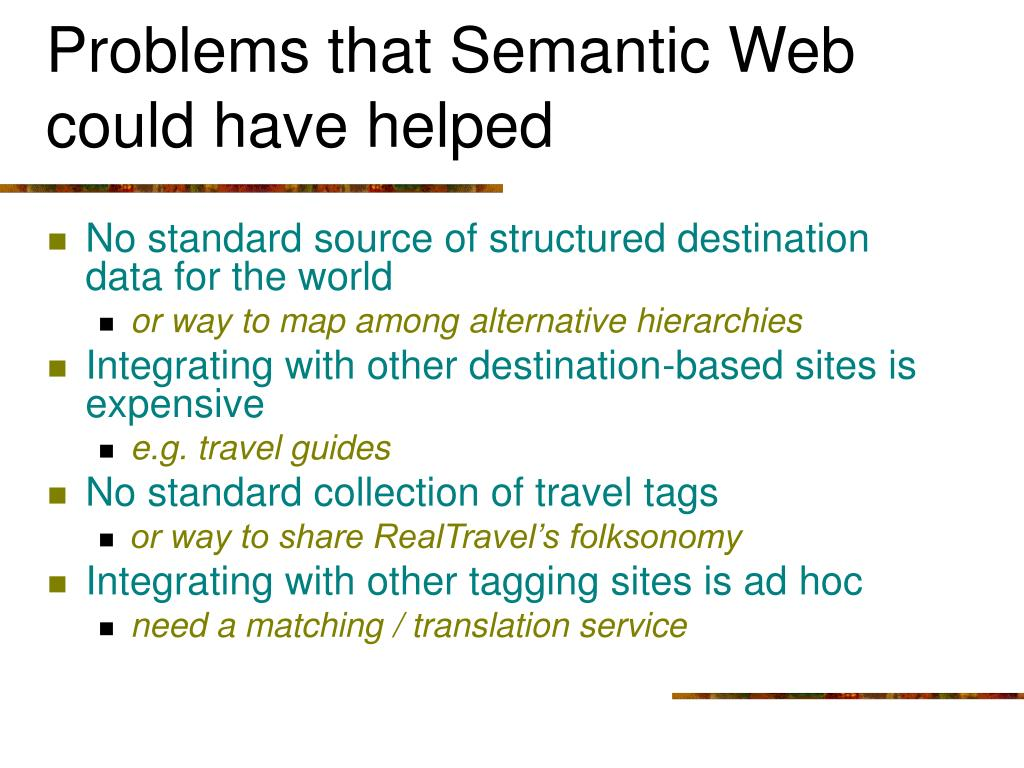 Problems that Semantic Web could have helped