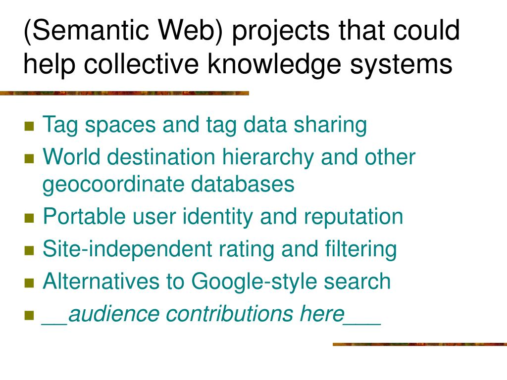 (Semantic Web) projects that could help collective knowledge systems