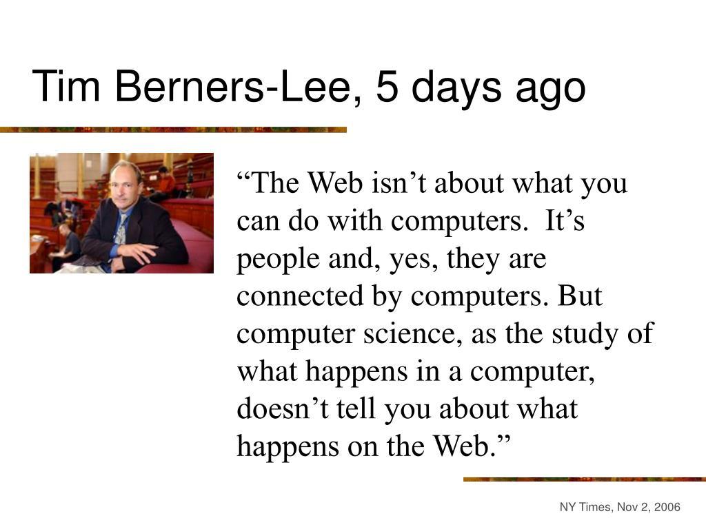 Tim Berners-Lee, 5 days ago