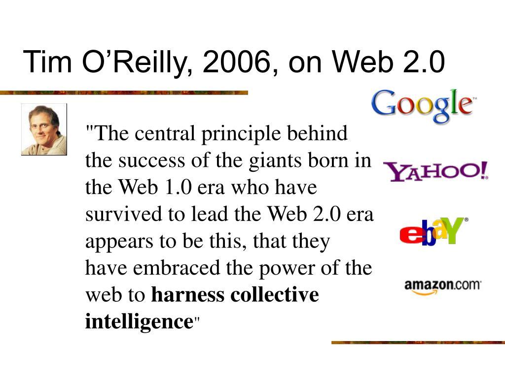 Tim O'Reilly, 2006, on Web 2.0